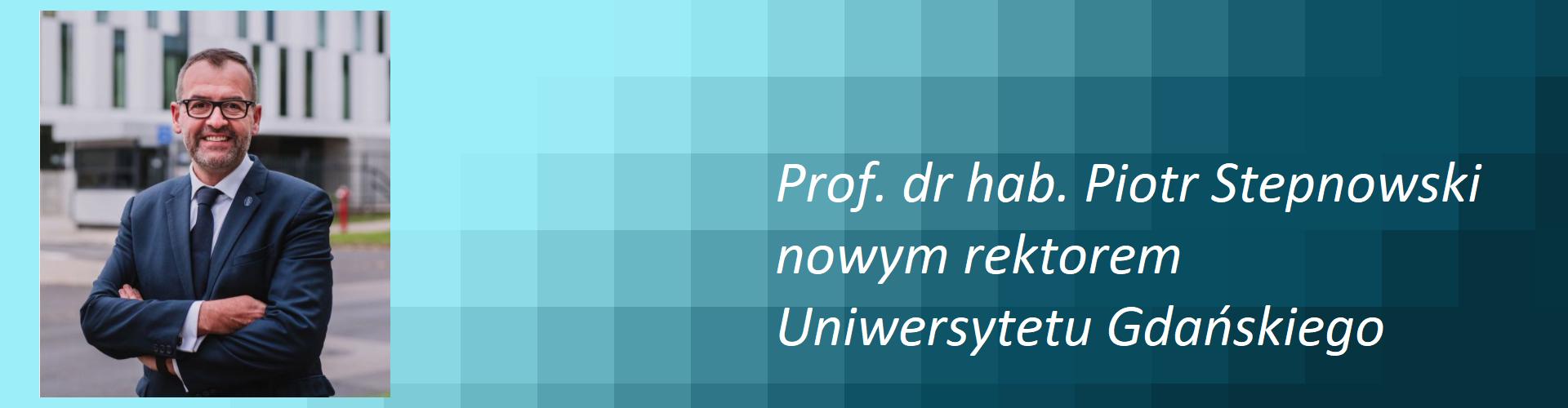 Prof. dr hab. Piotr Stepnowski nowym rektorem UG