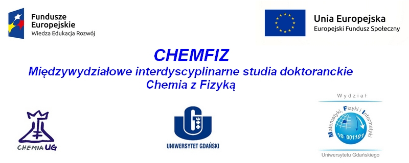 Reklama Międzywydziałowych interdyscyplinarny studió doktoranckic Chemia z Fizyką realizowane w Uniwersytecie Gdańskim (CHEMFIZ)